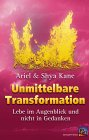 Ariel Kane, Shya Kane - Unmittelbare Transformation bei Amazon bestellen