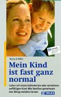 Nancy B. Miller - Mein Kind ist fast ganz normal bei Amazon bestellen
